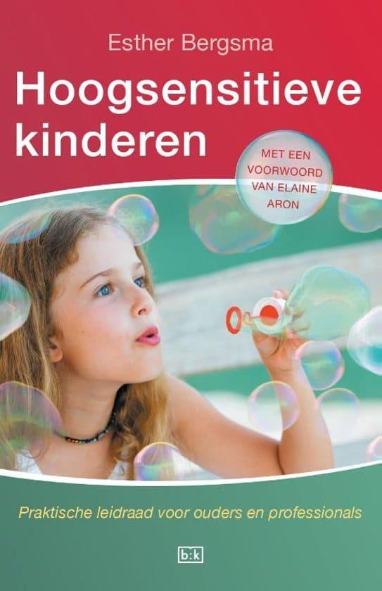 Hoogsensitieve kinderen - Esther Bergsma