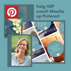 Pinterest - Volg HSP coach Maaike Kruijsen