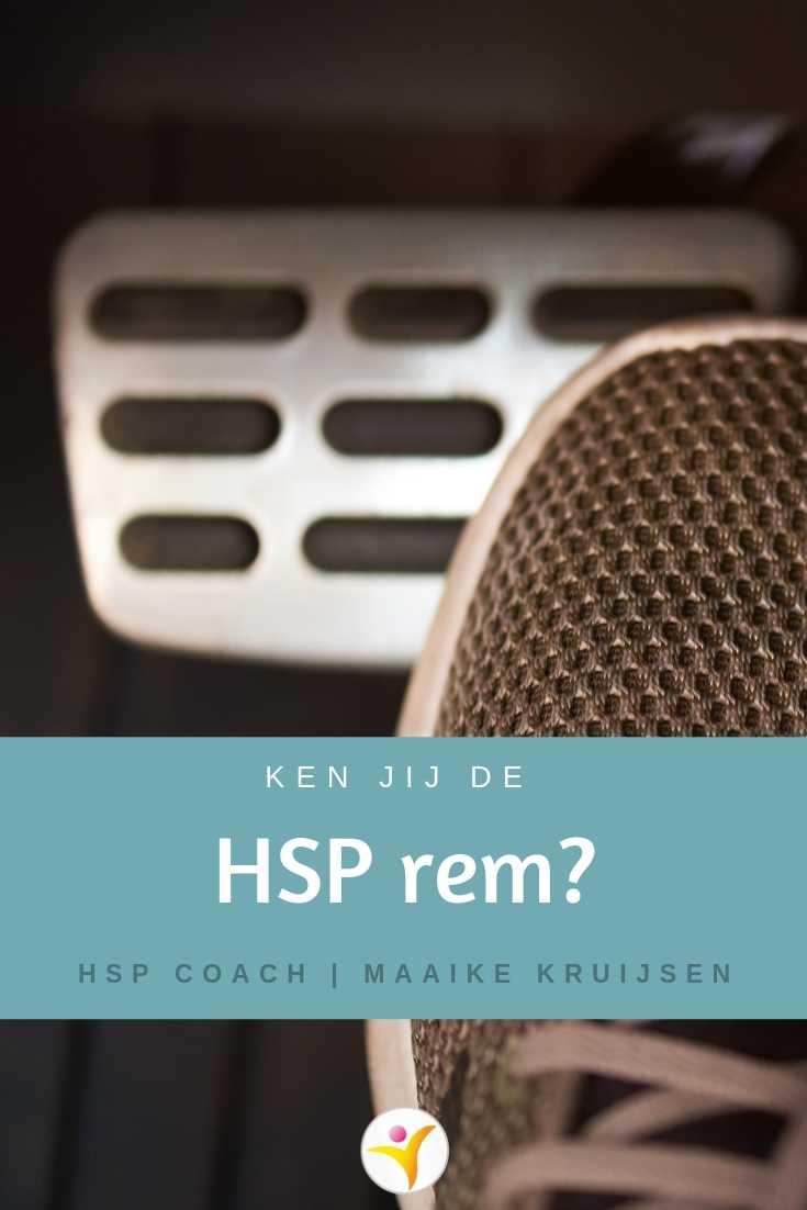 Waarom HSP eerst even op de rem gaan staan
