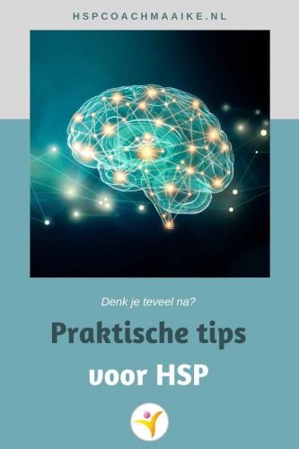 Praktische HSP tips als je teveel nadenkt - HSP coach Maaike